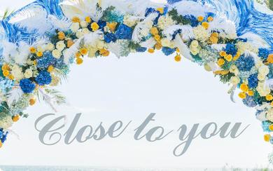 【蘭印三亚】Close to you
