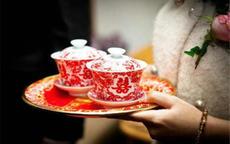 结婚敬茶流程(含婚礼敬茶顺序和注意事项)